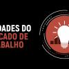 NOVIDADES DO MERCADO DE TRABALHO