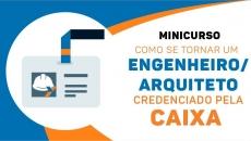 Como se tornar um eng/arq credenciado pela CAIXA e BANCO DO BRASIL