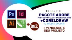 Pacote adobe (Ps+ Id + Ai) + Corel p/ mídias sociais + Vendendo o Seu Projeto!