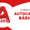 AutoCAD 2D - BÁSICO