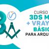 3DS MÁX + VRAY - P / ARQUITETURA (BÁSICO)