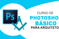 Photoshop Básico p/Arquitetos
