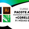 Photoshop + Illustator + Indesign + Corel  p/ Mídias Sóciais