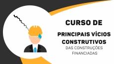 Principais Vícios Construtivos das Construções Financiadas