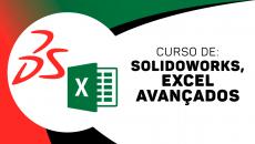 SOLIDWORKS Avançado + EXCEL Avançado