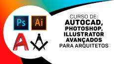 AutoCad Avançado + Photoshop + Illustrator para Arquitetura