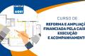 Reforma e Ampliação financiada pela CAIXA + Execução e acompanhamento