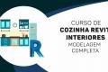 Cozinha Revit Interiores - MODELAGEM COMPLETA