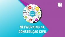 Networking na Construção Civil