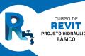 Revit - Projeto Hidráulico Básico