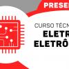 Técnico em Eletroeletrônica (Presencial) - Matrícula - Recife PE
