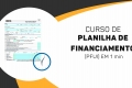 PLANILHA DE FINANCIAMENTO (PFUI)