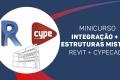 ESTRUTURAS MISTAS - Integração -  REVIT + CYPECAD/CYPE3D