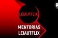 LEIAUTFLIX - MENTORIAS