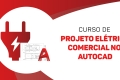 Projeto Elétrico Comercial - Autocad Avançado