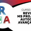 REVIT Avançado + MS PROJECT Avançado + AutoCAD Avançado