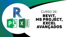 REVIT Avançado + MS PROJECT Avançado + Excel Avançado