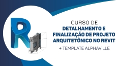 Revit detalhamento e FINALIZAÇÃO DE PROJETO + Template Alphaville