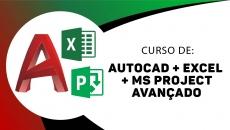 AutoCAD Avançado + Excel Avançado + Ms Project Completo
