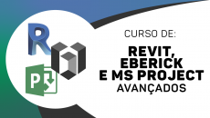 Revit Avançado + Eberick Avançado + Ms Project Completo