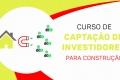 Captação de Investidores para Construção